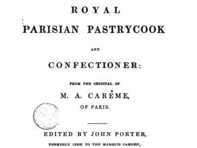 Royal Parisian Pastrycook and Confectioner, Carême 1834